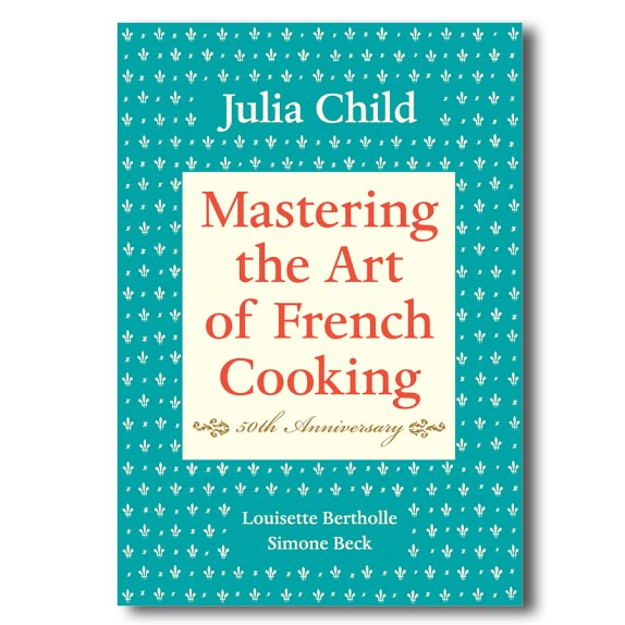 "The Master of ""Mastering the Art of French Cooking""- Julia Child"