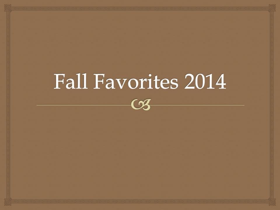 Fall Favorites 2014